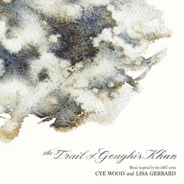 LISA GERRARD & CYE WOOD The Trail of Genghis Khan LIMITED CD Digipack 2017