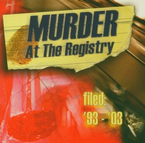 MURDER AT THE REGISTRY Filed: '93-'03 CD 2003