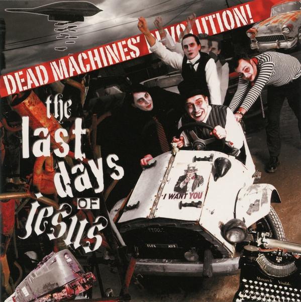 THE LAST DAYS OF JESUS Dead Machines Revolution! CD 2007