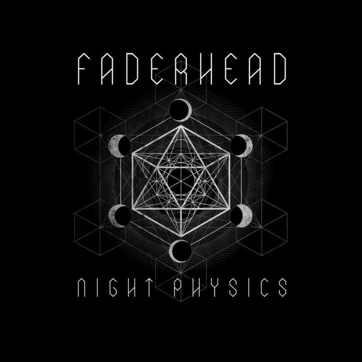 FADERHEAD Night Physics CD Digipack 2017