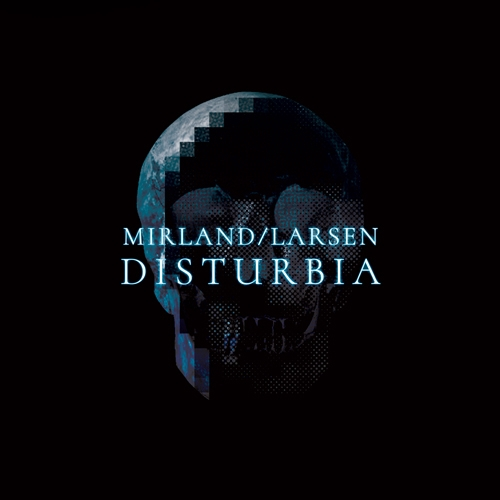 MIRLAND/LARSEN Disturbia CD Digipack 2018 LTD.300
