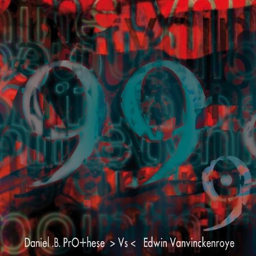 DANIEL B. PROTHESE vs. Edwin Vanvinckenroye 99.9 CD 2018 LTD.500 FRONT 242