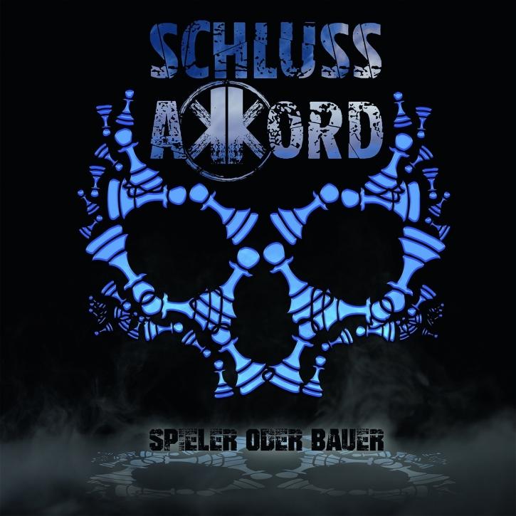 SCHLUSSAKKORD Spieler Oder Bauer CD 2018 (VÖ 16.02)