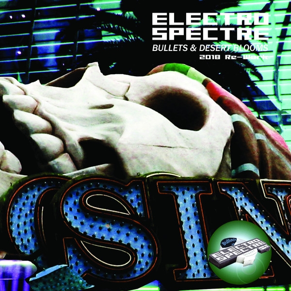 ELECTRO SPECTRE Bullets & Desert Blooms (2018 Re-Work) CD 2018 LTD.500