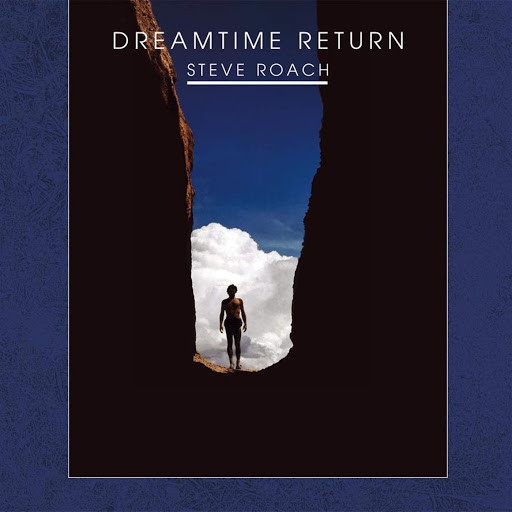 STEVE ROACH Dreamtime Return [30th Anniversary Edition] 2CD Digipack 2018
