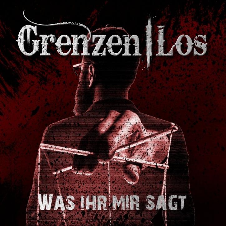 GRENZENLOS Was ihr mir sagt (Re-Release) CD Digipack 2018