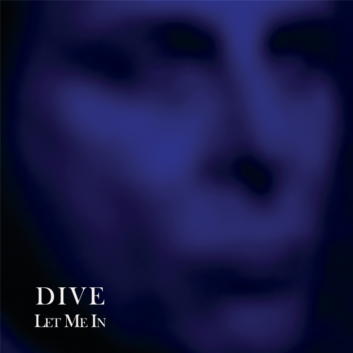 DIVE Let Me In LIMITED 12