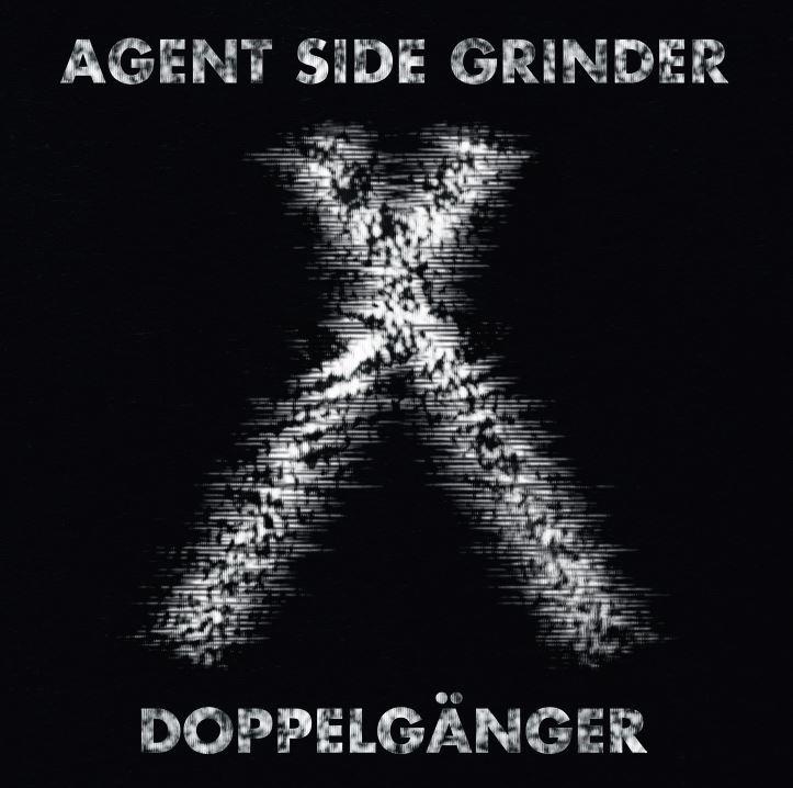 AGENT SIDE GRINDER Doppelgänger 7