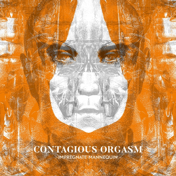 CONTAGIOUS ORGASM Impregnate Mannequin CD 2018