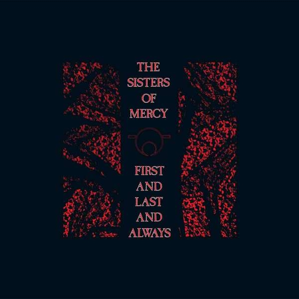 THE SISTERS OF MERCY First And Last And Always LP VINYL 2018
