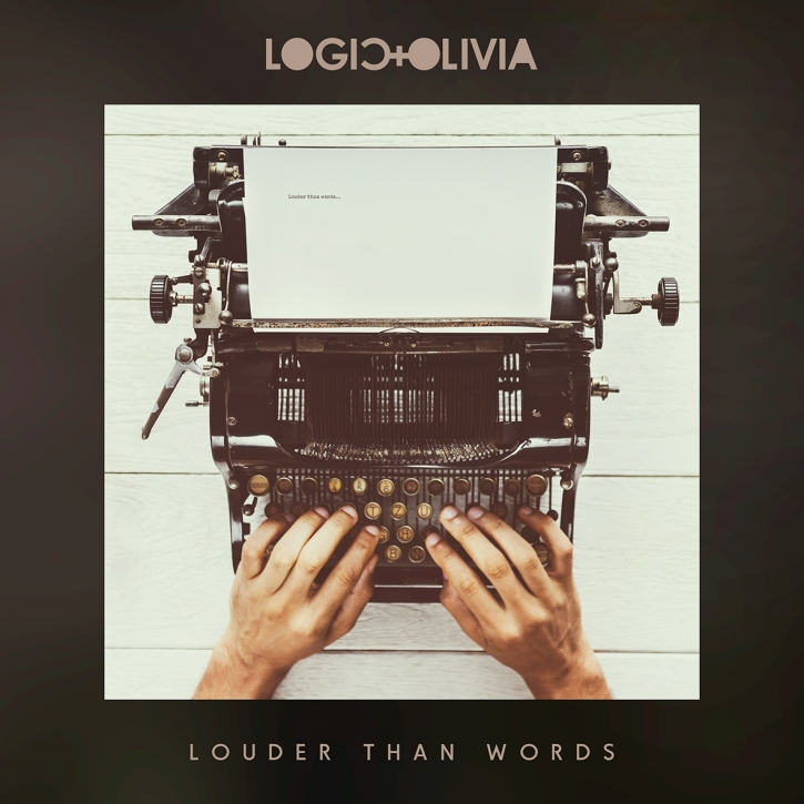 LOGIC & OLIVIA Louder Than Words CD 2018