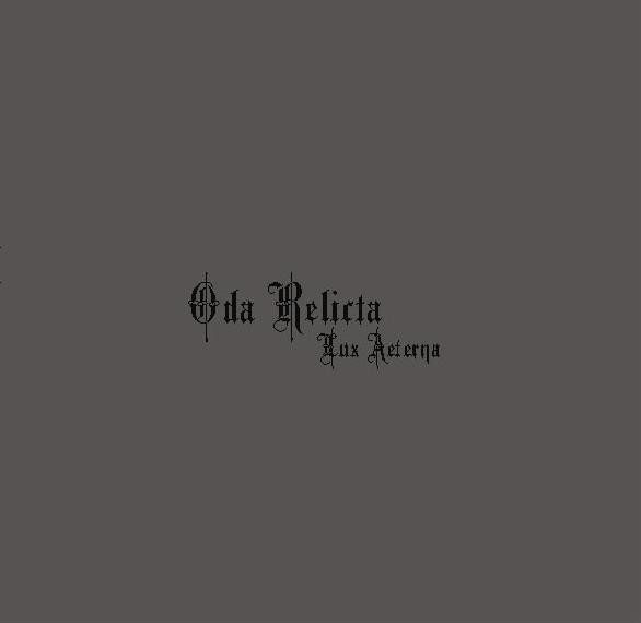 ODA RELICTA Lux Aeterna CD Digipack 2011 LTD.200