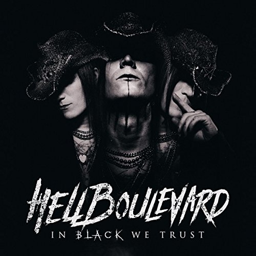 HELL BOULEVARD In Black We Trust CD Digipack 2018