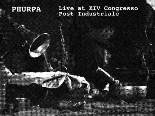 PHURPA Live at XIV Congresso Post Industriale CD 2018 LTD.300