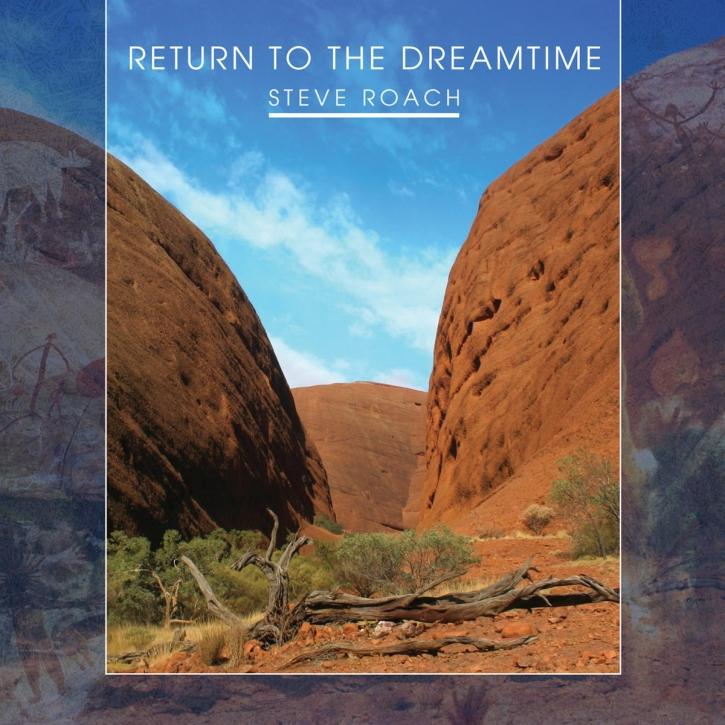 STEVE ROACH Return To The Dreamtime 2CD Digipack 2018 LTD.500