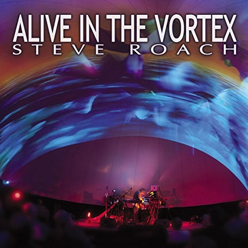 STEVE ROACH Alive in the Vortex 2CD Digipack 2015