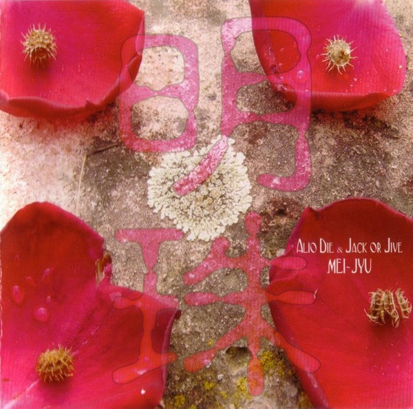 ALIO DIE & JACK OR JIVE MEI-JYU CD 2005