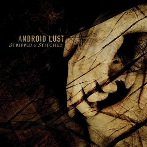 ANDROID LUST Stripped & Stitched CD 2004
