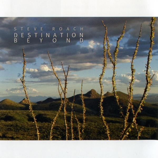 STEVE ROACH Destination Beyond CD 2009