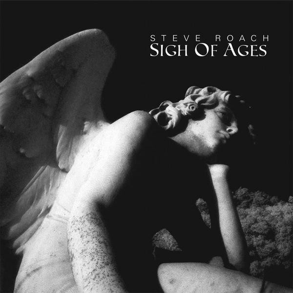 STEVE ROACH Sigh of Ages CD Digipack 2010