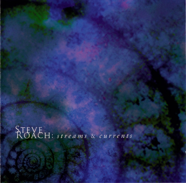 STEVE ROACH Streams & Currents CD 2002