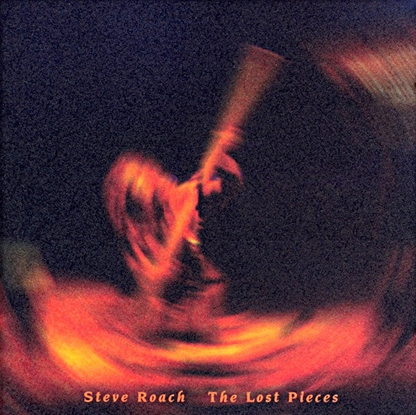STEVE ROACH The Lost Pieces CD 1995
