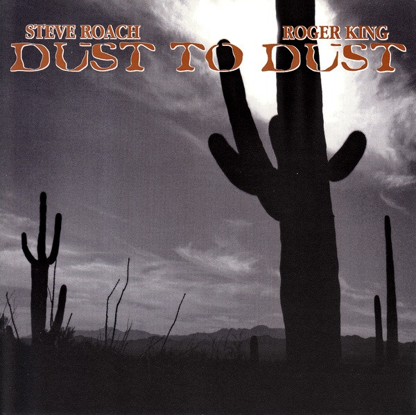 STEVE ROACH / Roger King Dust To Dust CD 1998