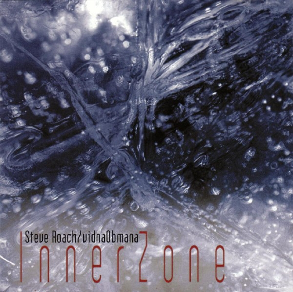 STEVE ROACH / vidnaObmana InnerZone CD 2002