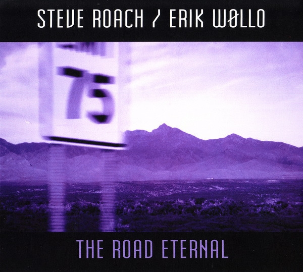 STEVE ROACH / Erik Wollo The Road Eternal CD Digipack 2011