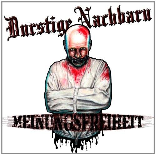 DURSTIGE NACHBARN Meinungsfreiheit CD 2014
