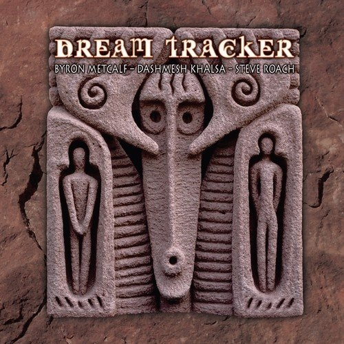 Byron Metcalf & Dashmesh Khalsa & Steve Roach Dream Tracker CD Digipack 2010