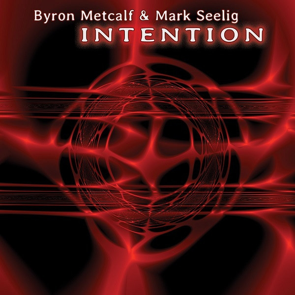 Byron Metcalf / Mark Seelig Intention CD Digipack 2014