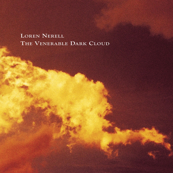 LOREN NERELL The Venerable Dark Cloud CD 2016