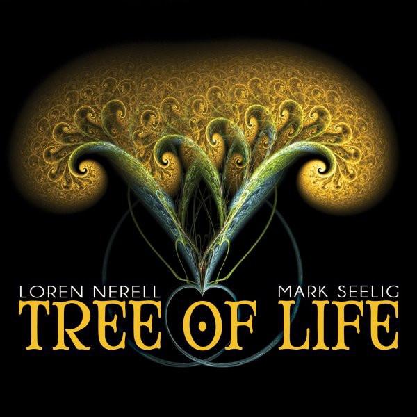 LOREN NERELL / MARK SEELIG Tree Of Life CD Digipack 2014