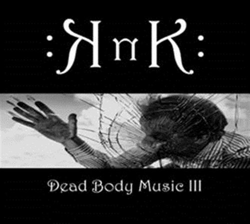 KNK Dead Body Music III CD Digipack 2018