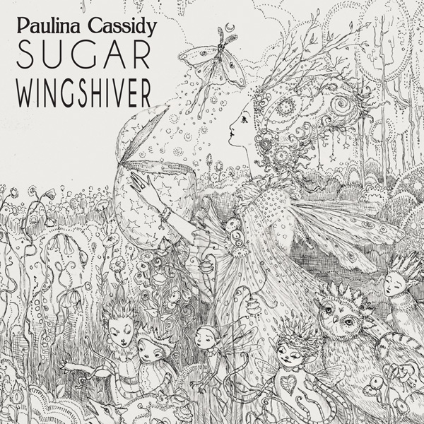 PAULINA CASSIDY Sugar Wingshiver CD 2014