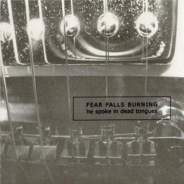 FEAR FALLS BURNING He spoke in Dead Tongues 2CD 2005