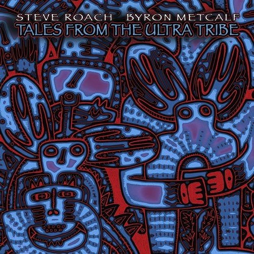 STEVE ROACH & BYRON METCALF Tales from the Ultra Tribe CD Digipack 2013