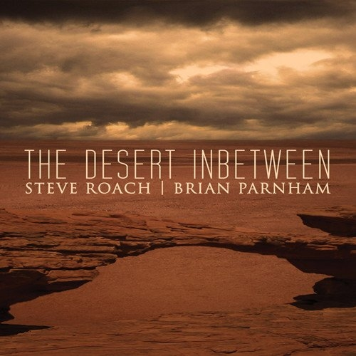 STEVE ROACH / Brian Parnham The Desert Inbetween CD Digipack 2011