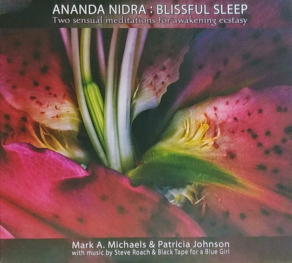 MARK A MICHAELS & PATRICIA JOHNSON Ananda Nidra (music by Steve Roach & Black Tape For A Blue Girl) 2CD 2011