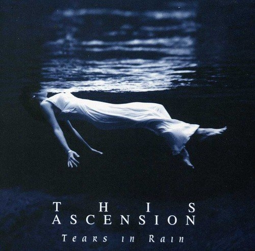 THIS ASCENSION Tears in Rain CD 2001