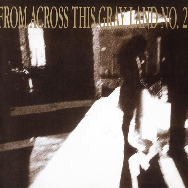 From Across This Gray Land No. 2 CD 1990 Steve Roach LYCIA Attrition