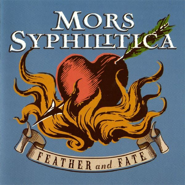MORS SYPHILITICA Feather And Fate CD 2001