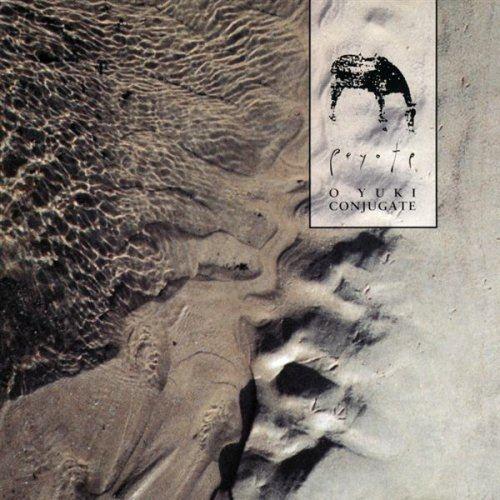 O YUKI CONJUGATE Peyote CD 1991