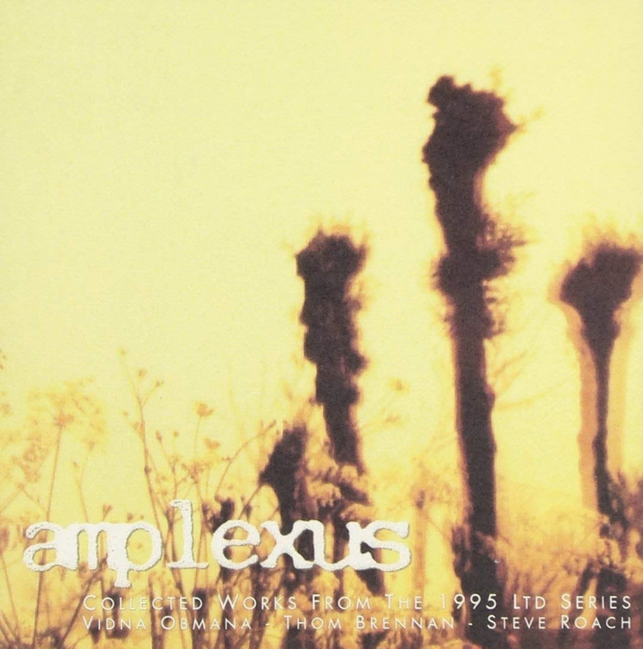 vidnaObmana / THOM BRENNAN / STEVE ROACH Amplexus: Collected Works From The 1995 Ltd Series CD 1997