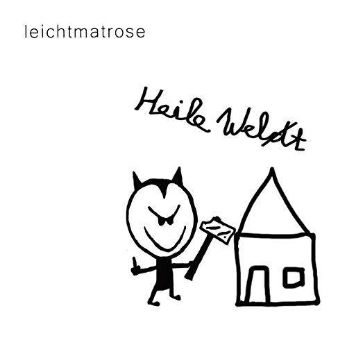 LEICHTMATROSE Heile Welt CD 2018 (VÖ 26.10)