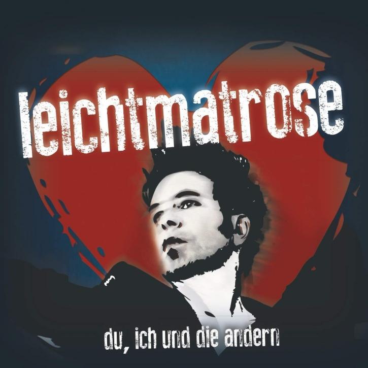 LEICHTMATROSE Du, Ich und die Andern CD Digipack 2015