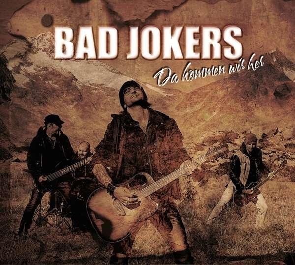 BAD JOKERS Da Kommen Wir Her CD Digipack 2015