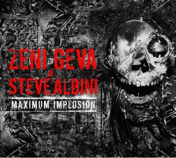 ZENI GEVA & STEVE ALBINI Maximum Implosion 2CD Digipack 2018