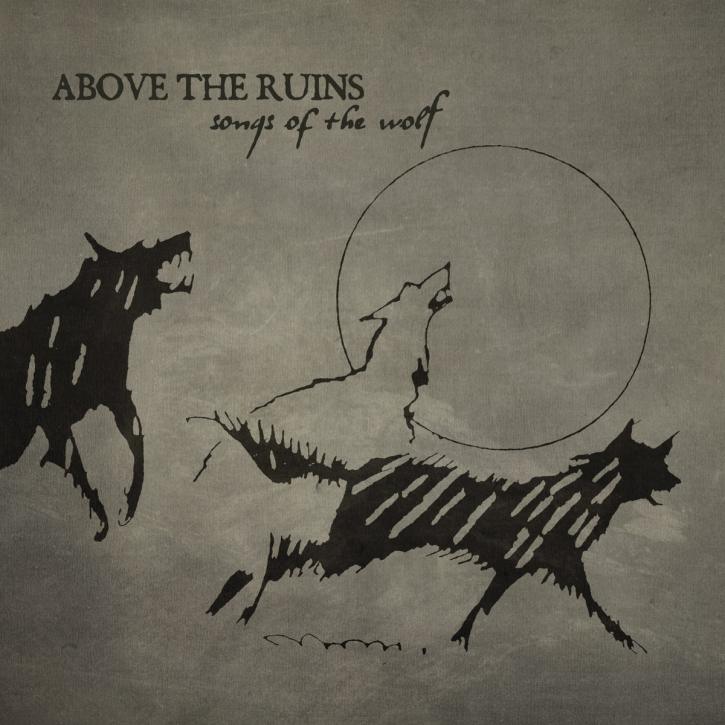 ABOVE THE RUINS Songs of the Wolf CD Digipack 2018